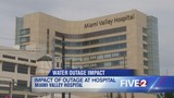 Impact of water outage at Miami Valley Hospital